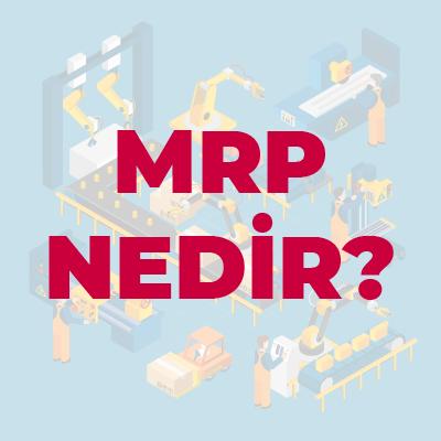 MRP Nedir? MRP Açılımı