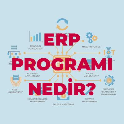 ERP Programı Nedir?